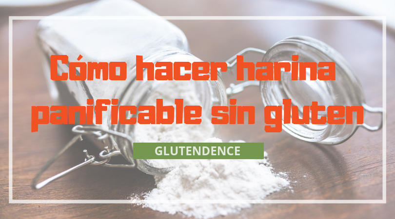 haz tu propia harina panificable sin gluten