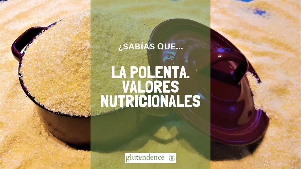 Polenta. Valores nutricionale